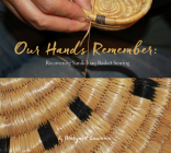 Our Hands Remember: Recovering Sanikiluaq Basket Sewing Cover Image