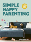 Simple Happy Parenting: The Secret of Less for Calmer Parents and Happier Kids Cover Image