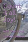Count it all Joy!: Shift Your Focus Cover Image