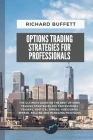 Options Trading Strategies for Professionals: The Ultimate Guide on the Best Options Trading Strategies for Professional Traders, Vertical Spread, Hor Cover Image
