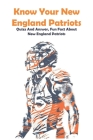 Know Your New England Patriots Quizz And Answer, Fun Fact About New England Patriots: Nfl Football Trivia Book Cover Image
