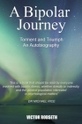 A Bipolar Journey - Torment and Triumph: An Autobiography Cover Image