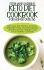 Keto Diet Cookbook for Women Over 50: Discover the Perfect Synergy Between Keto and Menopause and Boost Your Weight Loss for a Healthy Lifestyle Cover Image