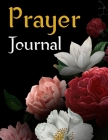 Prayer Journal: A 3 Month Undated Guide to Prayer, Praise and Thanks, A Prayer Journal of God's Faithfulness Cover Image