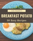 50 Easy Breakfast Potato Recipes: An Easy Breakfast Potato Cookbook to Fall In Love With Cover Image