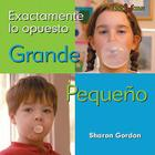 Grande, Pequeno = Big, Small (Bookworms: Just the Opposite) Cover Image
