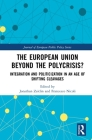 The European Union Beyond the Polycrisis?: Integration and Politicization in an Age of Shifting Cleavages (Journal of European Public Policy) Cover Image