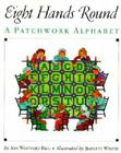 Eight Hands Round: A Patchwork Alphabet Cover Image