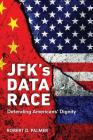 JFK's Data Race: Defending Americans' Dignity Cover Image