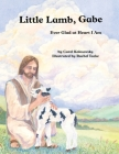 Little Lamb, Gabe: Ever Glad at Heart I Am Cover Image