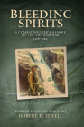 Bleeding Spirits: A Combat Soldier's Memoir of the Vietnam War, 1968-1969 Cover Image