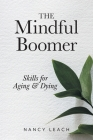 The Mindful Boomer: Skills for Aging and Dying Cover Image