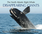 The North Atlantic Right Whale: Disappearing Giants Cover Image