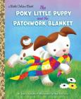 The Poky Little Puppy and the Patchwork Blanket (Little Golden Book) Cover Image