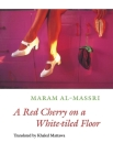 A Red Cherry on a White-Tiled Floor: Selected Poems (Lannan Literary Selections) Cover Image