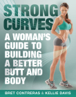 Strong Curves: A Woman's Guide to Building a Better Butt and Body Cover Image