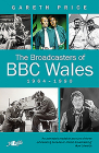 The Broadcasters of BBC Wales 1964-1990 Cover Image