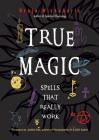True Magic: Spells That Really Work Cover Image