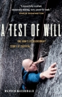 A Test of Will: One Man's Extraordinary Story of Survival Cover Image