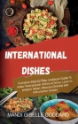 International Dishes: Complete Step-by-Step cookbook Guide To make most popular dishes at home. Learn to prepare Italian, Mexican, Oriental Cover Image