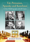 Tal, Petrosian, Spassky and Korchnoi: A Chess Multibiography with 207 Games Cover Image