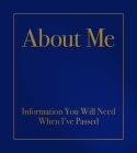 About Me: Information You Will Need When I've Passed Cover Image