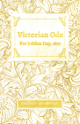 Victorian Ode - For Jubilee Day, 1897: With a Chapter from Francis Thompson, Essays, 1917 by Benjamin Franklin Fisher Cover Image