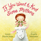 If You Want to Knit Some Mittens Cover Image