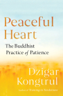 Peaceful Heart: The Buddhist Practice of Patience Cover Image