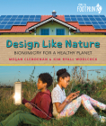 Design Like Nature: Biomimicry for a Healthy Planet (Orca Footprints #20) Cover Image