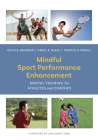 Mindful Sport Performance Enhancement: Mental Training for Athletes and Coaches Cover Image