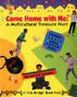 Come Home with Me (Kids Bridge Book from the Children's Museum) Cover Image