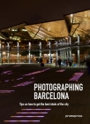 Photographing Barcelona: Tips on How to Get the Best Shots of the City Cover Image