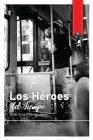 Los Héroes del Tiempo: Libro con poemas visuales, atmósferas cotidianas y un one-shot, hecho para pensar Cover Image