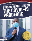 Bias in Reporting on the Covid-19 Pandemic Cover Image
