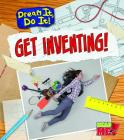 Get Inventing! (Read Me!: Dream It) Cover Image