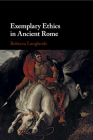 Exemplary Ethics in Ancient Rome Cover Image