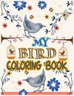 My Bird Coloring Book: Beautiful Nature for Stress Relieving Designs for Adults Relaxation (little bird drawing and activity book) Cover Image