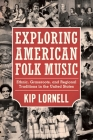 Exploring American Folk Music: Ethnic, Grassroots, and Regional Traditions in the United States (American Made Music) Cover Image