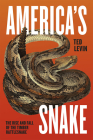 America's Snake: The Rise and Fall of the Timber Rattlesnake Cover Image