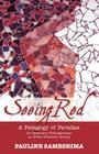 Seeing Red--A Pedagogy of Parallax: An Epistolary Bildungsroman on Artful Scholarly Inquiry Cover Image