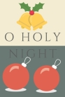 Christmas Journal: O Holy Night: Religious, Spiritual, Motivational Notebook, Journal, Diary (110 Pages, Blank, 6 x 9) Cover Image