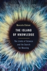The Island of Knowledge: The Limits of Science and the Search for Meaning Cover Image