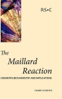 The Maillard Reaction: Chemistry, Biochemistry and Implications Cover Image