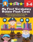 My First Vocabulary Builder Flash Cards Colorful Cartoons Word of the Day Learn English Greek for Kids: 250+ Easy learning resources kindergarten voca Cover Image