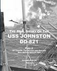 The Real Story of the USS Johnston DD-821 Part 2: As Told by the Officers and Sailors Who Served Aboard Her Cover Image
