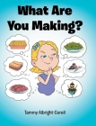 What Are You Making? Cover Image