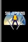 Ski Jumping: Ice Skiing Snowboard Legend Sledding Snowboards Ski Gift For Snowboarder And Skiers (6