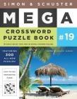 Simon & Schuster Mega Crossword Puzzle Book #19 (S&S Mega Crossword Puzzles #19) Cover Image