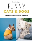 Funny Cats and Dogs: Adorably Funny Cat and Dog Photos You'll Instantly Love Cover Image